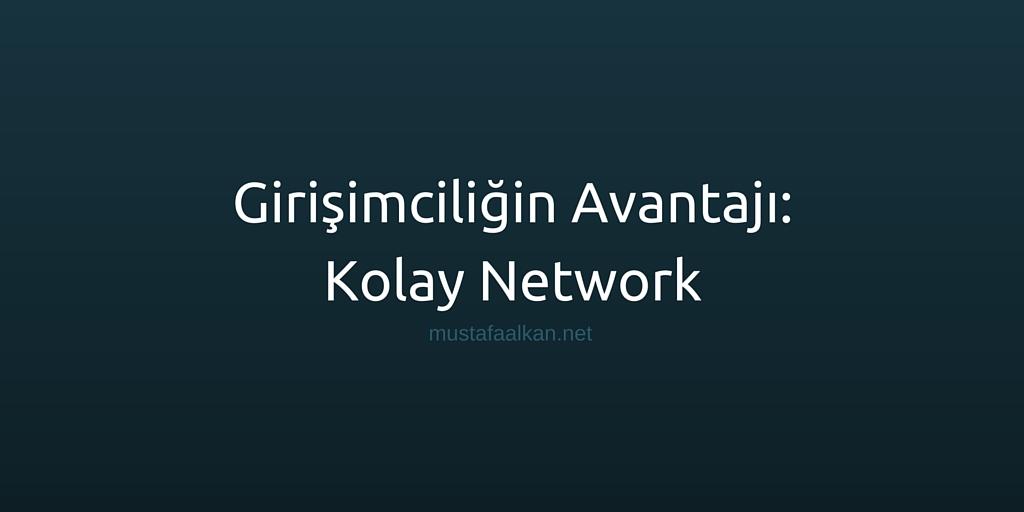 Girişimciliğin Avantajı: Kolay Network