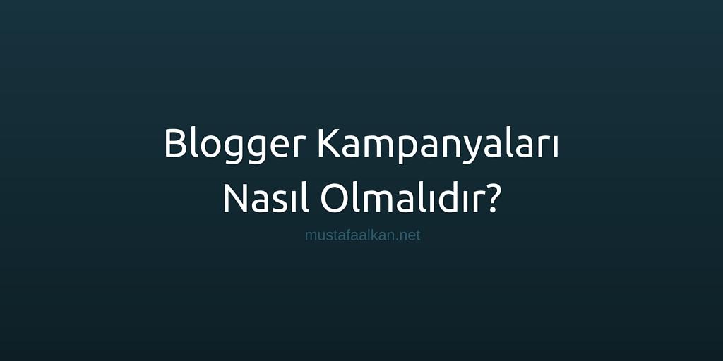Blogger Kampanyaları Nasıl Olmalıdır?