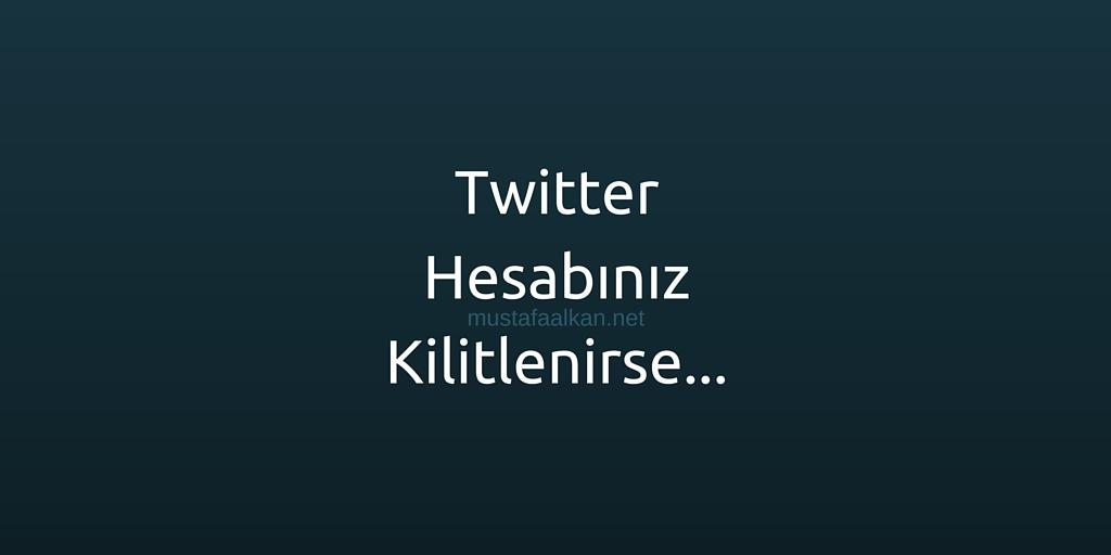 Twitter Hesabınız Kilitlenirse…